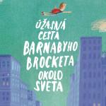 Úžasná cesta Barnabyho Brocketa okolo sveta