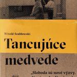 Witold Szablowski, Tancujúce medvede