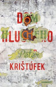 Peter Kristufek, Dom hlucheho
