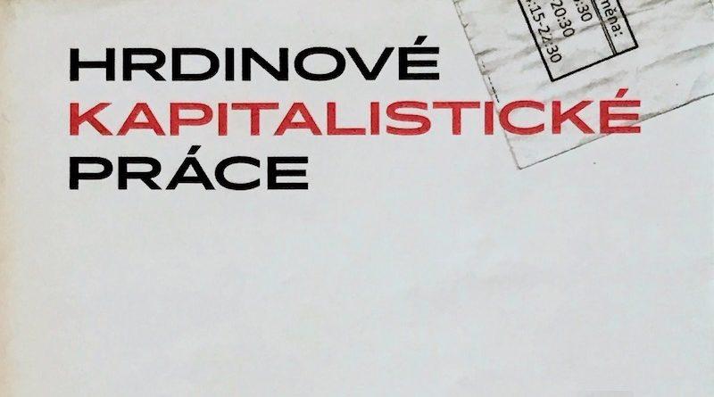 Saša Uhlová - Hrdinové kapitalistické práce