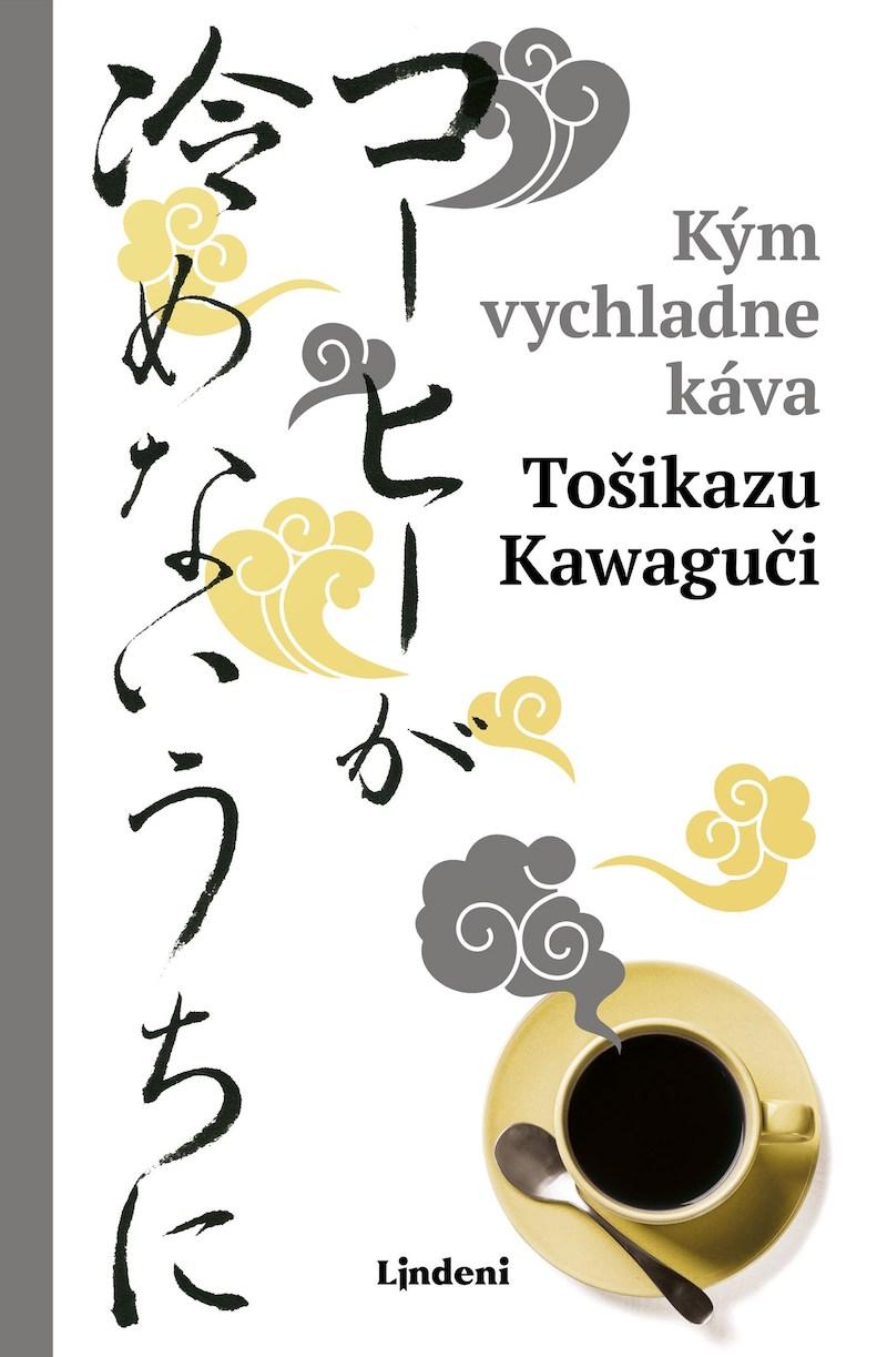 Tošikazu Kawaguči Kým vychladne káva