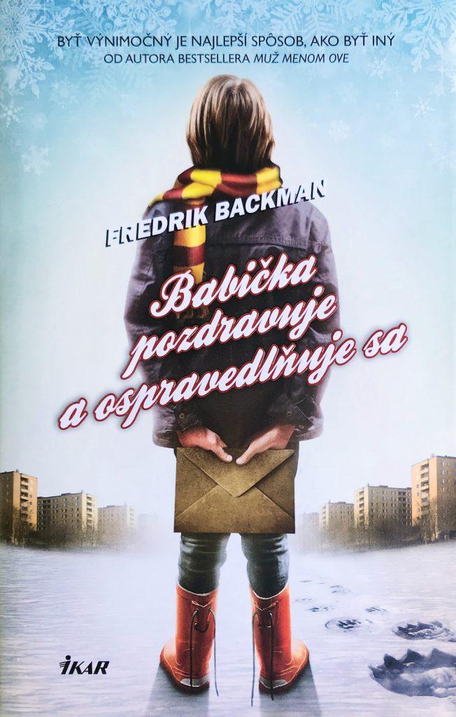 Frederik Backman - Babička pozdravuje a ospravedlňuje sa